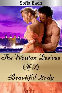 The Wanton Desires Of A Beautiful Lady