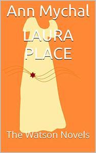 Laura Place: The Watson Novels