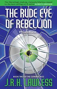 The Rude Eye of Rebellion