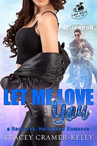 Let Me Love You: a Harley vs. Hollywood Romance