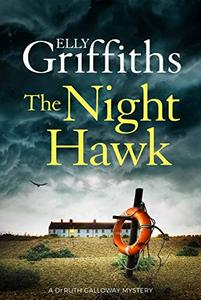 The Night Hawk: Dr Ruth Galloway Mysteries 13