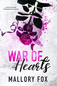 War Of Hearts: A Dark Bully High School Romance