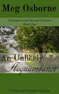 An Unlikely Acquaintance: A Pride and Prejudice Variation Novel