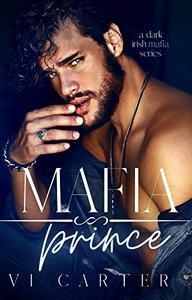 Mafia Prince : Dark Irish Mafia Romance