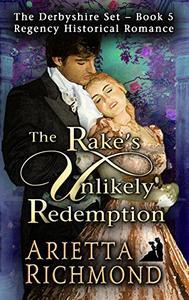 The Rake's Unlikely Redemption: Regency Historical Romance