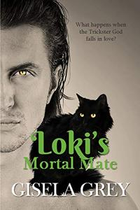 Loki's Mortal Mate: A Paranormal Romance with the Norse God Loki