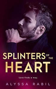 Splinters of the Heart