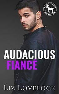 Audacious Fiancé: A Hero Club Novel