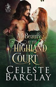 A Beauty at the Highland Court: A Star-Crossed Lovers Highlander Romance