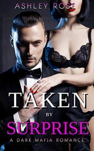 Taken By Surprise: A Dark Mafia Romance