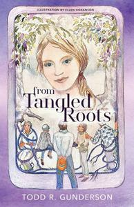 From Tangled Roots