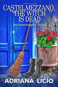 Castelmezzano, The Witch Is Dead : An Italian Cozy Mystery