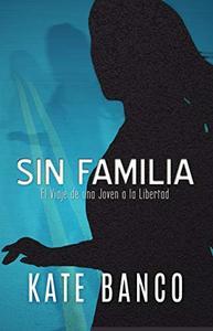 Sin Familia: Un Viaje de una Joven a la Libertad (A Sara Rodriguez Mystery nº 1)