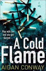 A Cold Flame: A gripping crime thriller that will keep you hooked