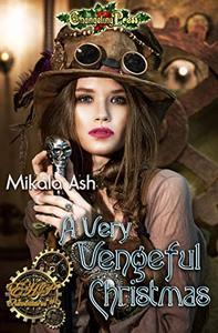 A Very Vengeful Christmas (Elizabeth Hunter-Payne Steampunk Adventures 5