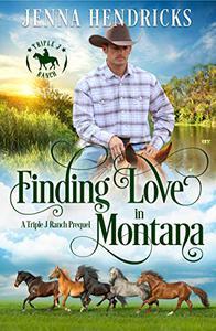 Finding Love in Montana: Triple J Ranch Prequel