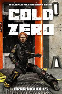 Cold Zero: A science fiction short story