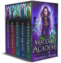 Voodoo Academy - The COMPLETE Boxed Set: An Urban Fantasy Adventure