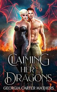 Claiming Her Dragons: A Paranormal Reverse Harem