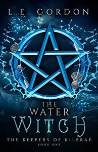 The Water Witch: The Keepers of Kilbrae Book 1