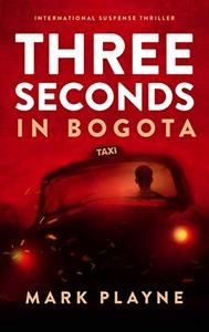 3 Seconds in Bogotá: The gripping true story of two backpackers who fall into the hands of the Colombian underworld. A thrilling travel adventure full of suspense.