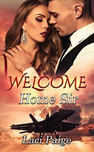 Welcome Home Sir