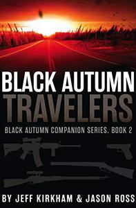 Black Autumn Travelers: A Post-Apocalyptic Thriller