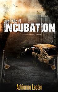 Incubation: Green Fields #1