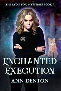 Enchanted Execution: An Urban Fantasy Mystery