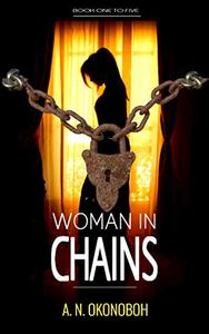 Woman in Chains: Book One to Five