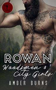 Rowan: Woodsmen and City Girls