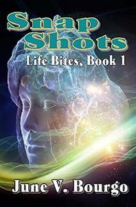 Snap Shots: Life Bites, Book 1