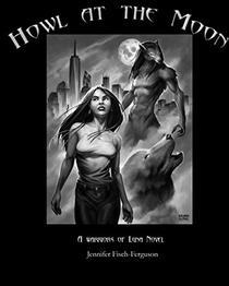 Howl at the Moon: A Warriors of Luna Novel