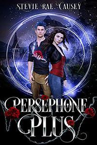Persephone Plus: A Romantic Mythological Retelling