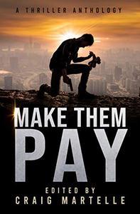 Make Them Pay: A Thriller Anthology