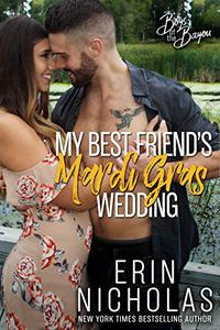 My Best Friend's Mardi Gras Wedding (Boys of the Bayou Book 1): A fake relationship romantic comedy