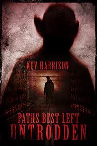 Paths Best Left Untrodden