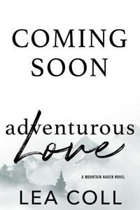 Adventurous Love: A Mountain Haven Novel
