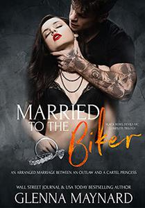 Married To The Biker : The Complete Black Rebel Devils MC Trilogy