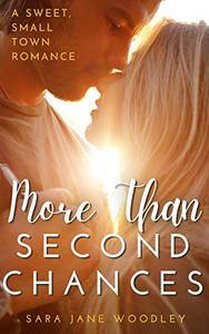 More Than Second Chances: A Sweet, Small-Town Romance