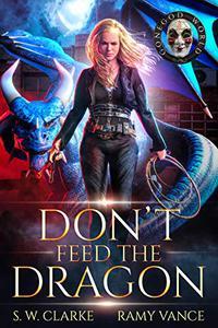 Don't Feed the Dragon: A Dragon Rider Urban Fantasy Novel