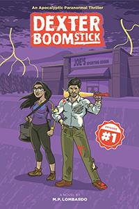 Dexter Boomstick: Episode 1: An Apocalyptic Paranormal Thriller
