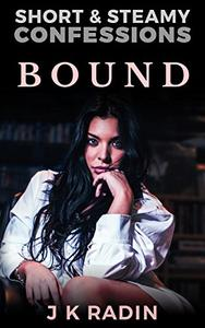 Bound: a short story of steamy erotic romance