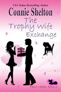 The Trophy Wife Exchange: Heist Ladies, Book 2