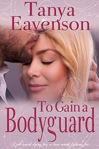 To Gain a Bodyguard: A Novella