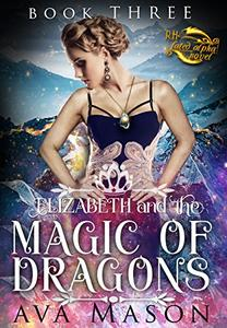 Elizabeth and the Magic of Dragons: A Reverse Harem Paranormal Romance
