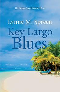 Key Largo Blues: The Sequel to Dakota Blues