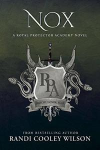 NOX: A Royal Protector Academy Novel