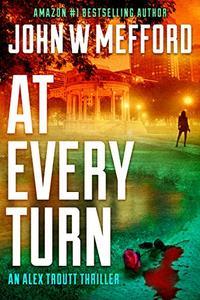 AT Every Turn (An Alex Troutt Thriller, Book 10)