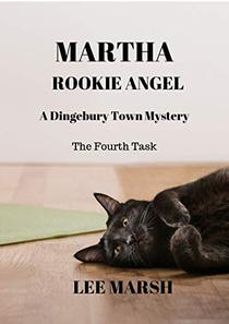 Martha Rookie Angel: A Dingebury Town Mystery